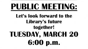 Library Public Meeting TUESDAY, MARCH 20